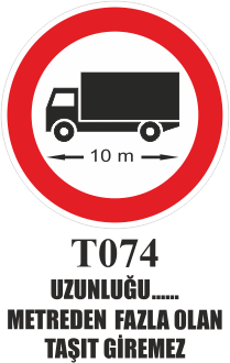 Trafik Tabelaları - Uzunluğu …. Metreden Fazla Olan Araba Giremez T074
