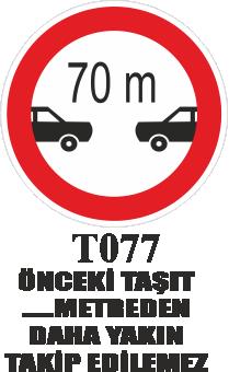 Trafik Tabelaları - Önceki Taşıt …. Metreden Daha Fazla Takip Edilemez T077