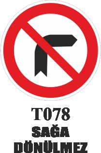 Trafik Tabelaları - Sağa Dönülmez T078