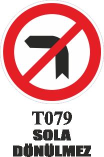 Trafik Tabelaları - Sola Dönülmez T079