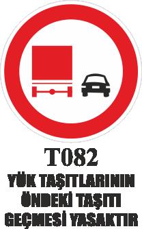 Trafik Tabelaları - Yük Taşıtlarının Öndeki Taşıtı Geçmesi Yasaktır T082