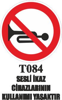 Trafik Tabelaları - Sesli İkaz Cihazlarının Kullanılması Yasaktır T084