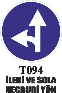 Trafik Tabelaları - İleri Ve Sola Mecburi Yön T094