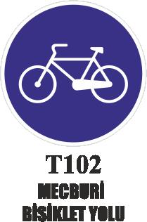 Trafik Tabelaları - Mecburi Bisiklet Yolu T102