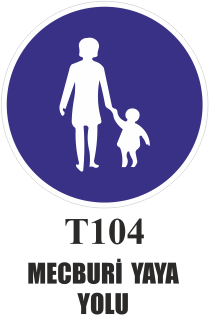 Trafik Tabelaları - Mecburi Yaya Yolu T104