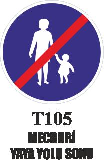 Trafik Tabelaları - Mecburi Yaya Yolu Sonu T105