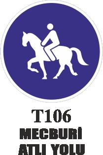 Trafik Tabelaları - Mecburi Atlı Yolu T106