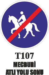 Trafik Tabelaları - Mecburi Atlı Yolu Sonu T107