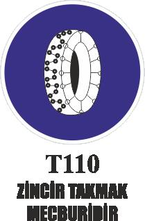 Trafik Tabelaları - Zincir Takmak Mecburidir T110