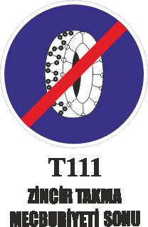 Trafik Tabelaları - Zincir Takmak Mecburiyeti Sonu T111