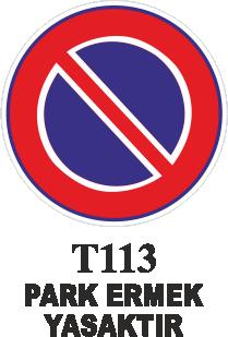 Trafik Tabelaları - Park Etmek Yasaktır T113