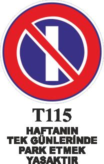 Trafik Tabelaları - Haftanın Tek Günleri Park Etmek Yasaktır T115