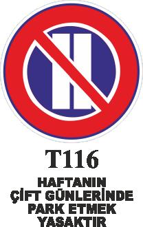 Trafik Tabelaları - Haftanın Çift Günleri Park Etmek Yasaktır T116