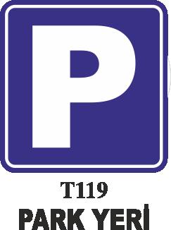 Trafik Tabelaları - Park Yeri Trafik Tabelası T119 T119 Park Yeri Trafik Tabelası