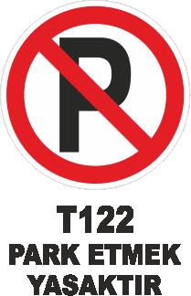 Trafik Tabelaları - Park Yasak Trafik Tabelası T122 T122 Park Yasak Trafik Tabelası