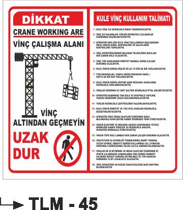 İş Güvenlik İkaz Uyarı Talimatları - Kule Vinç Kullanım Talimatı Tlm-45